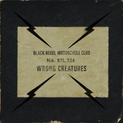 Wrong Creatures - Black Rebel Motorcycle Club Album Cover