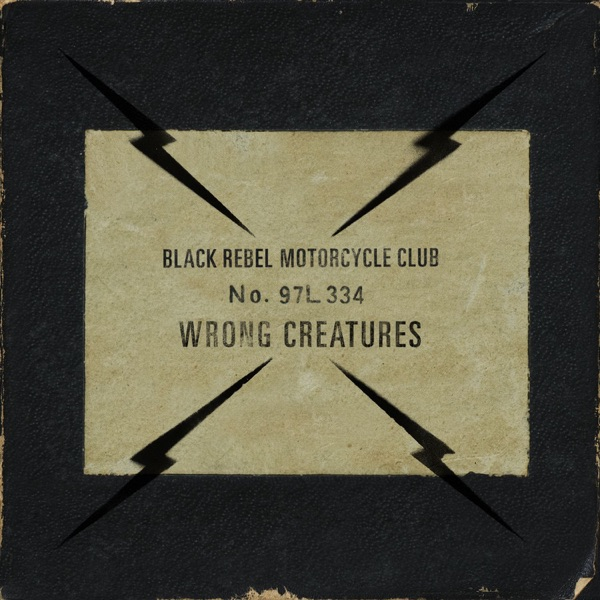 Black Rebel Motorcycle Club - Wrong Creatures album wiki, reviews