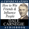 Dale Carnegie - How to Win Friends & Influence People: A Condensation from the Book  artwork