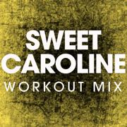 Sweet Caroline (Workout Remix) - Power Music Workout - Power Music Workout