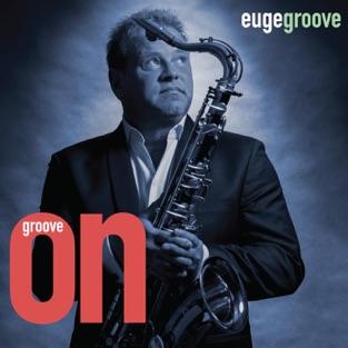 Groove On! – Euge Groove