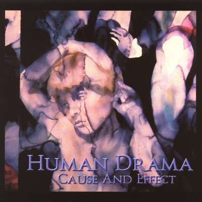 Cause and Effect - Human Drama