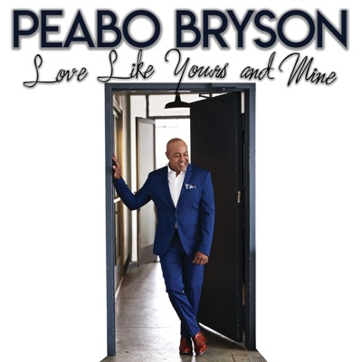 Love Like Yours and Mine - Single - Peabo Bryson
