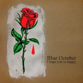 I Hope You're Happy - Blue October