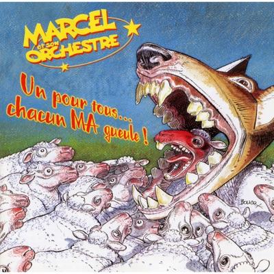 Un pour tous... Chacun ma gueule ! - Marcel Et Son Orchestre