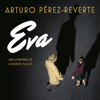 Eva [Spanish Edition]: Serie Falcó (Unabridged) - Arturo Pérez-Reverte
