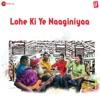 Lohe Ki Ye Naaginiyaa The Symphony Of A Rail Journey Single
