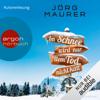 Im Schnee wird nur dem Tod nicht kalt: Hubertus Jennerwein 11 - Jörg Maurer