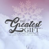 The Greatest Gift (feat. Jonah, Petey the Disciple & Joe Waters) - Single