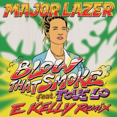 Blow That Smoke (feat. Tove Lo) [E Kelly Remix] - Single - Major Lazer