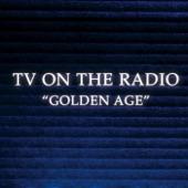 TV on the Radio - Golden Age