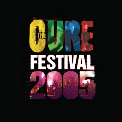 From Festival 2005 (Live Audio Version) - EP - The Cure