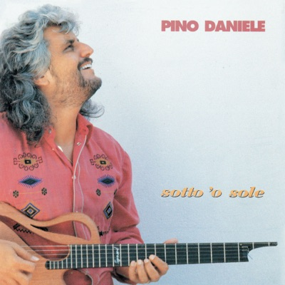 Sotto 'o sole (Remastered Version) - Pino Daniele
