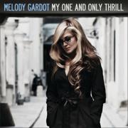 My One and Only Thrill (Bonus Track Version) - Melody Gardot - Melody Gardot