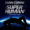 Evan Currie - Superhuman: Superhuman Series, Book 1 (Unabridged)  artwork