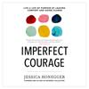 Imperfect Courage (Unabridged) - Jessica Honegger