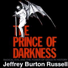 The Prince of Darkness: Radical Evil and the Power of Good in History (Unabridged)