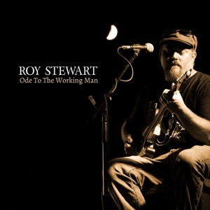 Roy Stewart - Ode to the Working Man - Line Dance Music