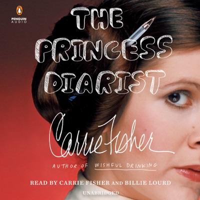 The Princess Diarist (Unabridged)