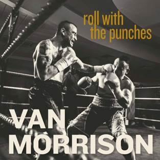 Roll With the Punches – Van Morrison