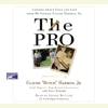 Butch Harmon - The Pro: Lessons About Golf and Life from My Father, Claude Harmon, Sr. (Unabridged) artwork