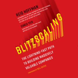 Blitzscaling: The Lightning-Fast Path to Building Massively Valuable Companies (Unabridged) audiobook
