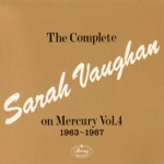 The Complete Sarah Vaughan On Mercury Vol. 4 - 1963-1967