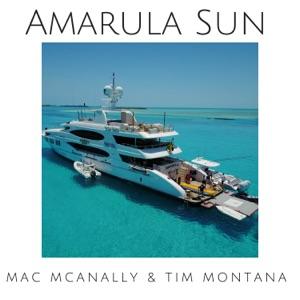 Mac McAnally & Tim Montana - Amarula Sun