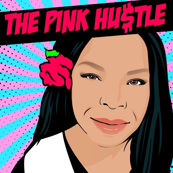 The Pink Hustle Podcast
