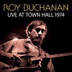 Roy Buchanan - Down By The River