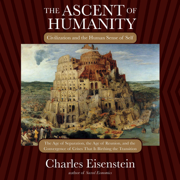 Download The Ascent of Humanity: Civilization and the Human Sense of Self (Unabridged) Audio Book