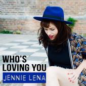 Who's Loving You - Jennie Lena