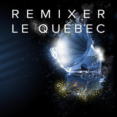 Remixer le Québec
