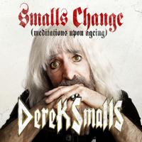 Derek Smalls - Smalls Change (Meditations Upon Ageing) artwork