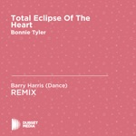 Barry Harris (Dance) - Total Eclipse of the Heart (Barry Harris (Dance) Unofficial Remix) [Bonnie Tyler]