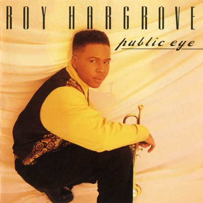 Public Eye - Roy Hargrove