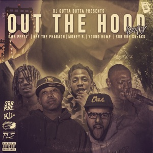 Out the Hood Remix (feat. OMB Peezy, Nef the Pharaoh, Money B., Young Hump & SOB RBE Sneakk) - Single Mp3 Download