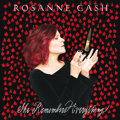She Remembers Everything - Rosanne Cash