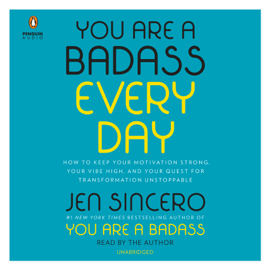 You Are a Badass Every Day: How to Keep Your Motivation Strong, Your Vibe High, and Your Quest for Transformation Unstoppable (Unabridged) audiobook