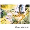 Three Oh Nine - Single ジャケット写真