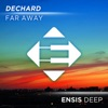 Dechard - Far Away