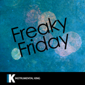 [Download] Freaky Friday (In the Style of Lil Dicky feat. Chris Brown) [Karaoke Version] MP3