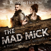 Franklin Horton - The Mad Mick: The Mad Mick Series, Book 1 (Unabridged)  artwork