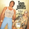 If I Only Knew by Tom Jones