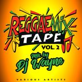 Reggae Mix Tape, Vol. 2 (Mixed by DJ Wayne)