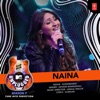 Naina MTV Unplugged Season 7 Single