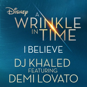 I Believe (feat. Demi Lovato) [As featured in Walt Disney Pictures'