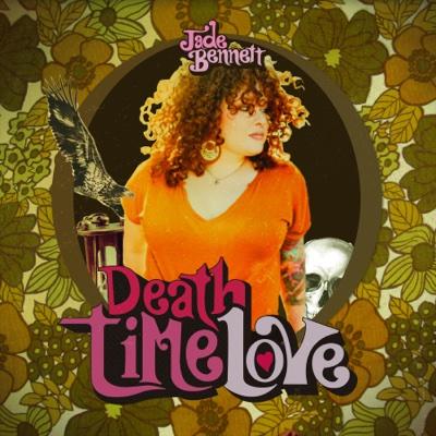 Death Time Love - Jade Bennett album