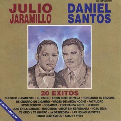 20 Éxitos Julio Jaramillo y Daniel Santos - Julio Jaramillo