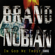 Love Me or Leave Me Alone - Brand Nubian